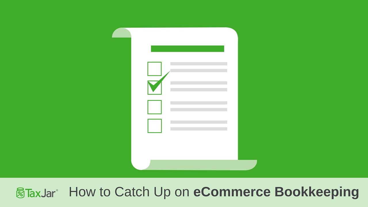 How To Catch Up On Your Ecommerce Bookkeeping For Bookkeeping For Ebay Sellers