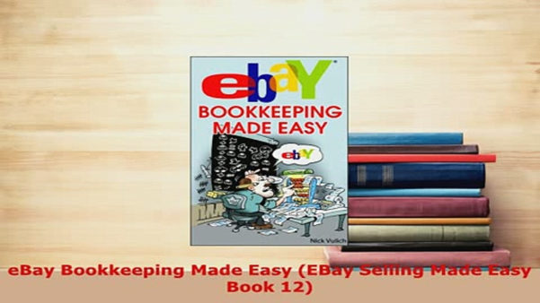Pdf Ebay Bookkeeping Made Easy Ebay Selling Made Easy Book 12 Read And Bookkeeping For Ebay Sellers