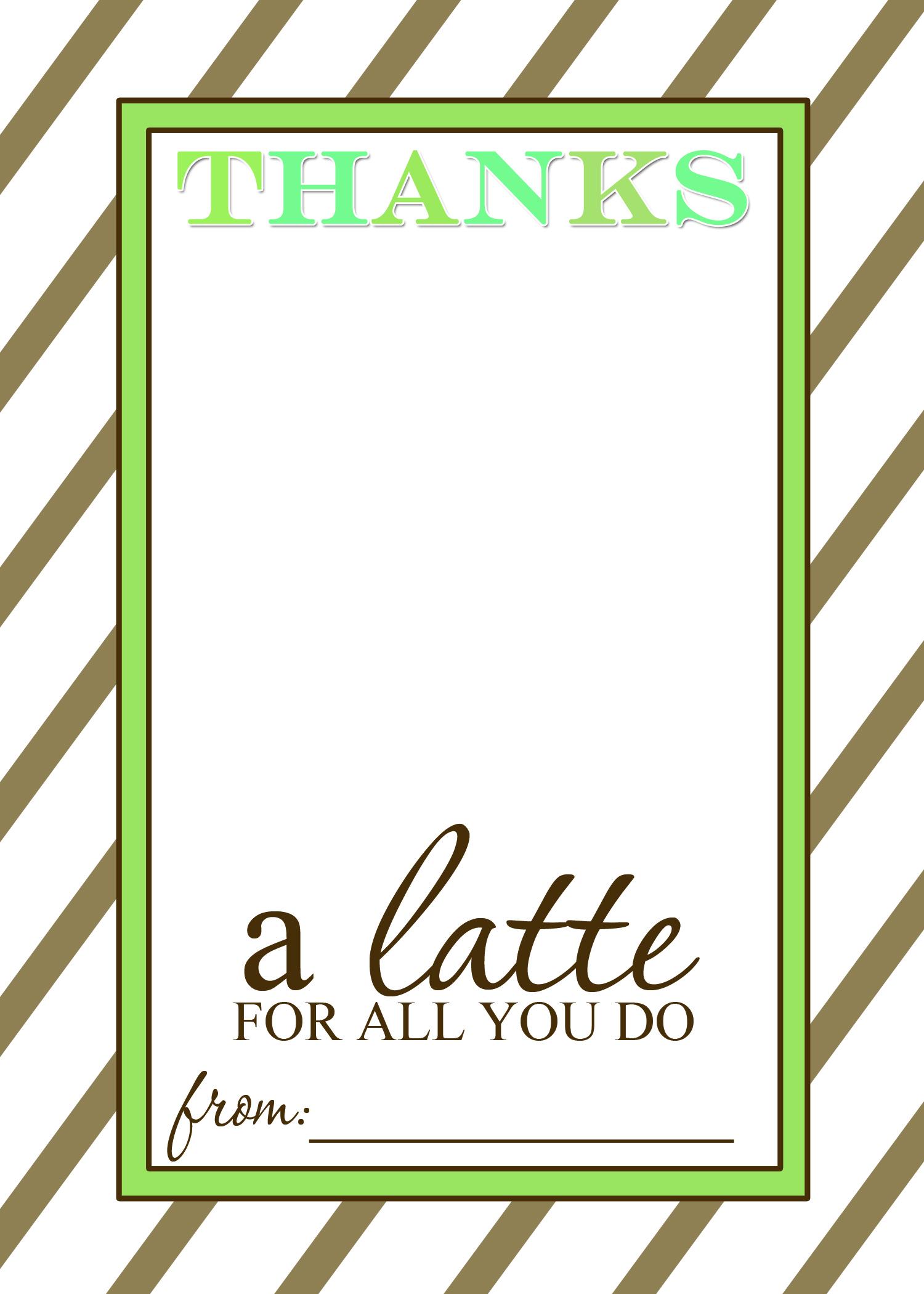 Teacher Appreciation Gift Idea - Thanks A Latte Free Printable Card to Teacher Printable Templates