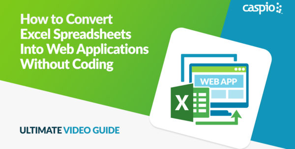 Convert Excel Spreadsheets Into Web Database Applications | Caspio Inside Convert Spreadsheet To Web Application Convert Spreadsheet To Web Application Spreadsheet Software