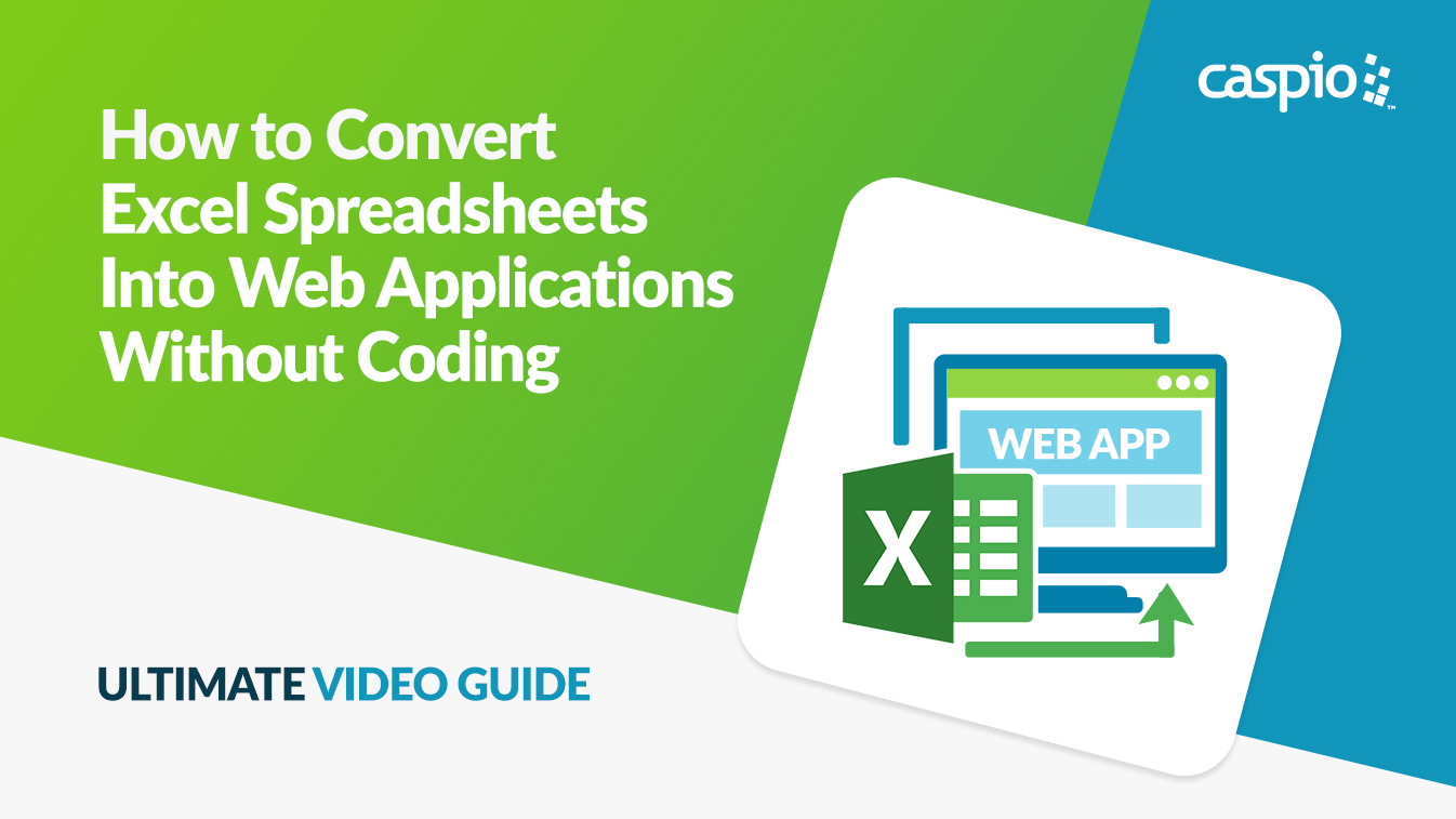 Convert Excel Spreadsheets Into Web Database Applications | Caspio Inside Convert Spreadsheet To Web Application