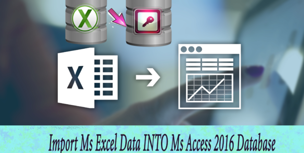How To Import Or Link Ms Excel Data Into Ms Access 2016/2013/2010 With Convert Excel Spreadsheet To Access Database 2010
