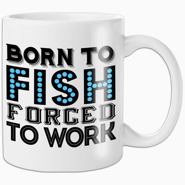 I Love Spreadsheets Mug Fresh Born To Fish Forced To Work Mug Amazon In Spreadsheet Mug
