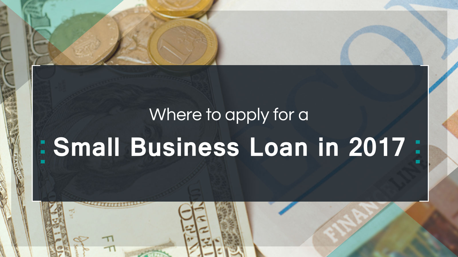 Where To Apply For A Small Business Loan In 2017 To Apply For Small Business