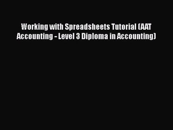 Aat Level 3 Spreadsheets With Pdf Download] Working With Spreadsheets Tutorial Aat Accounting