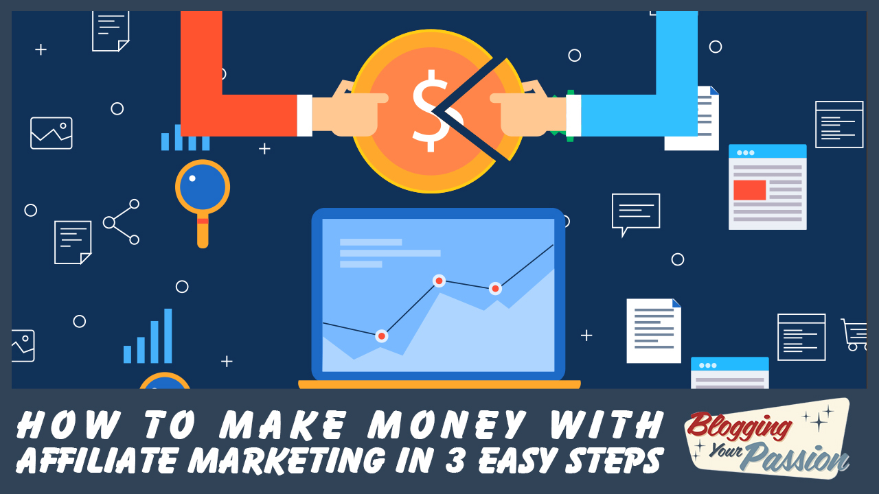 Affiliate Marketing Spreadsheet With How To Make Money With Affiliate Marketing In 3 Easy Steps