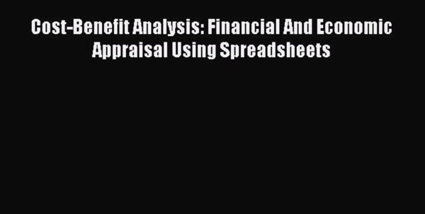 Cost Benefit Analysis Financial And Economic Appraisal Using Spreadsheets Inside Download Costbenefit Analysis: Financial And Economic Appraisal
