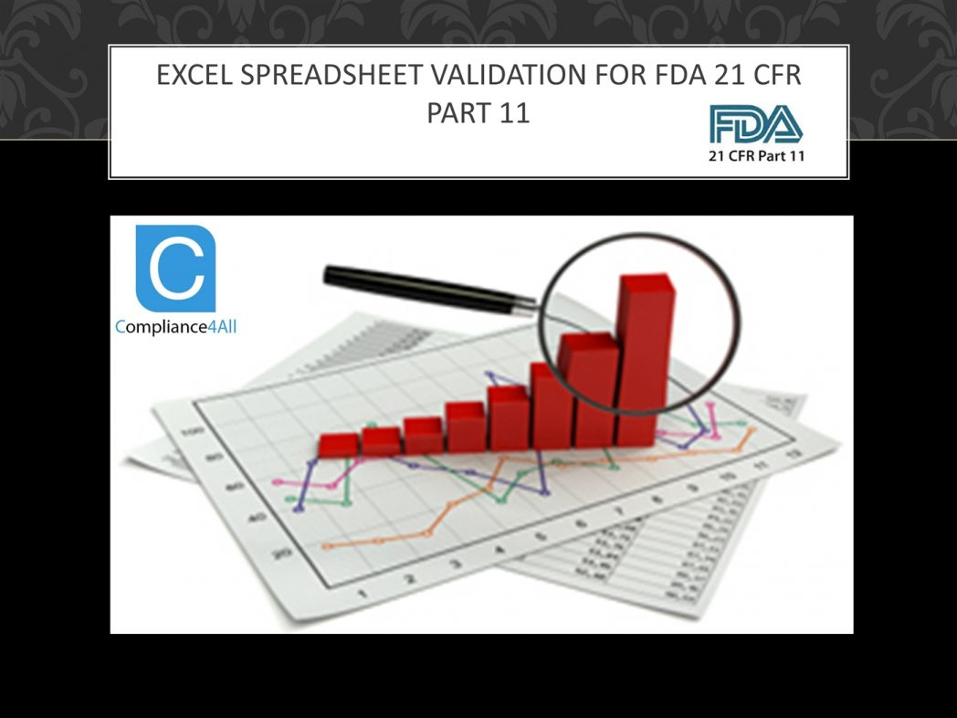 Excel Spreadsheet Validation Fda With Excel Spreadsheet Validation For Fda 21 Cfr Part Pptx Powerpoint