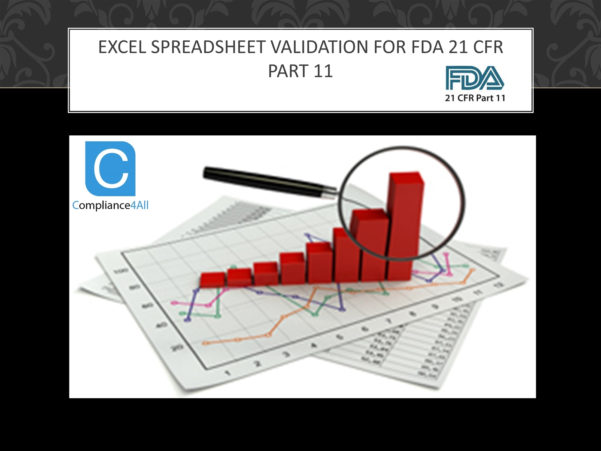 Excel Spreadsheet Validation For Fda 21 Cfr Part 11 Pertaining To Excel Spreadsheet Validation For Fda 21 Cfr Part.pptx Powerpoint