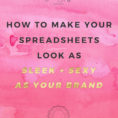 How Do You Make A Spreadsheet With How To Make Your Excel Spreadsheets Look Sleek  Sexy  The