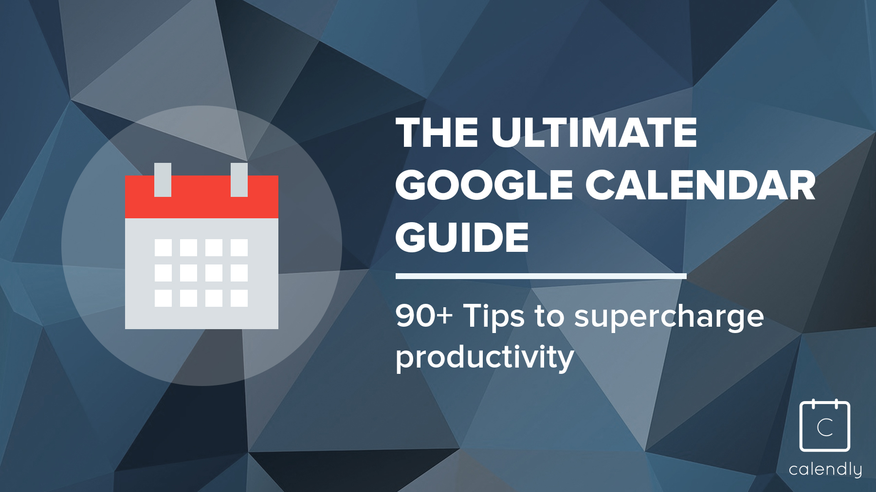 How To Make A Calendar In Google Spreadsheet Intended For Blog  The Ultimate Google Calendar Guide: 90  Tips