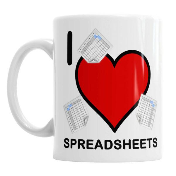 I Love Spreadsheets Gifts With I Love Spreadsheets Job Life Funny Novelty Gift Tea Coffee Mug