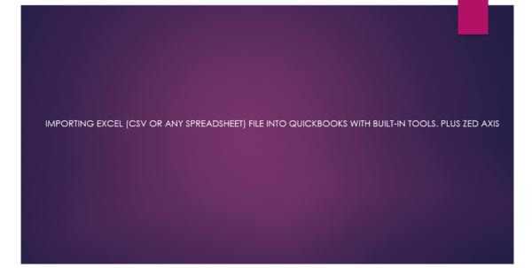 Import Excel Spreadsheet Into Quickbooks Regarding Importing Excel Csv Or Any Spreadsheet File Into Quickbooks With