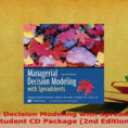 Managerial Decision Modeling With Spreadsheets 2Nd Edition In Download Managerial Decision Modeling With Spreadsheets And Student