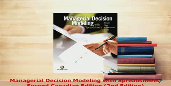 Managerial Decision Modeling With Spreadsheets 2Nd Edition In Pdf Managerial Decision Modeling With Spreadsheets Second Canadian Managerial Decision Modeling With Spreadsheets 2Nd Edition Printable Spreadsheet