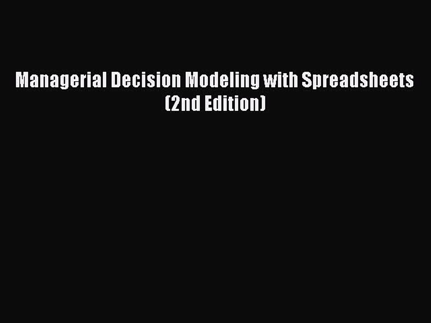 Managerial Decision Modeling With Spreadsheets 2Nd Edition Pdf Inside Pdf Download Managerial Decision Modeling With Spreadsheets 2Nd