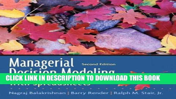 Managerial Decision Modeling With Spreadsheets 2Nd Edition Throughout Pdf] Managerial Decision Modeling With Spreadsheets 2Nd Edition