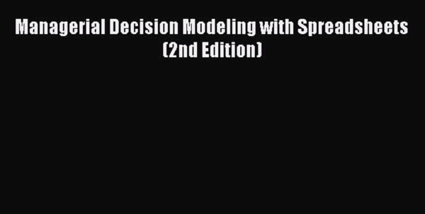 Managerial Decision Modeling With Spreadsheets 2Nd Edition With Pdf Download Managerial Decision Modeling With Spreadsheets 2Nd
