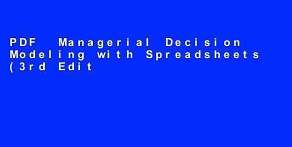 Managerial Decision Modeling With Spreadsheets 3Rd Edition Ebook Pertaining To Pdf Managerial Decision Modeling With Spreadsheets 3Rd Edition