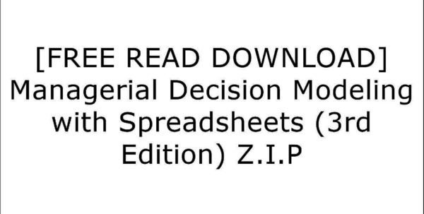 Managerial Decision Modeling With Spreadsheets 3Rd Edition Pdf Download For Zr4Bx.[F.r.e.e] [R.e.a.d] [D.o.w.n.l.o.a.d]] Managerial Decision