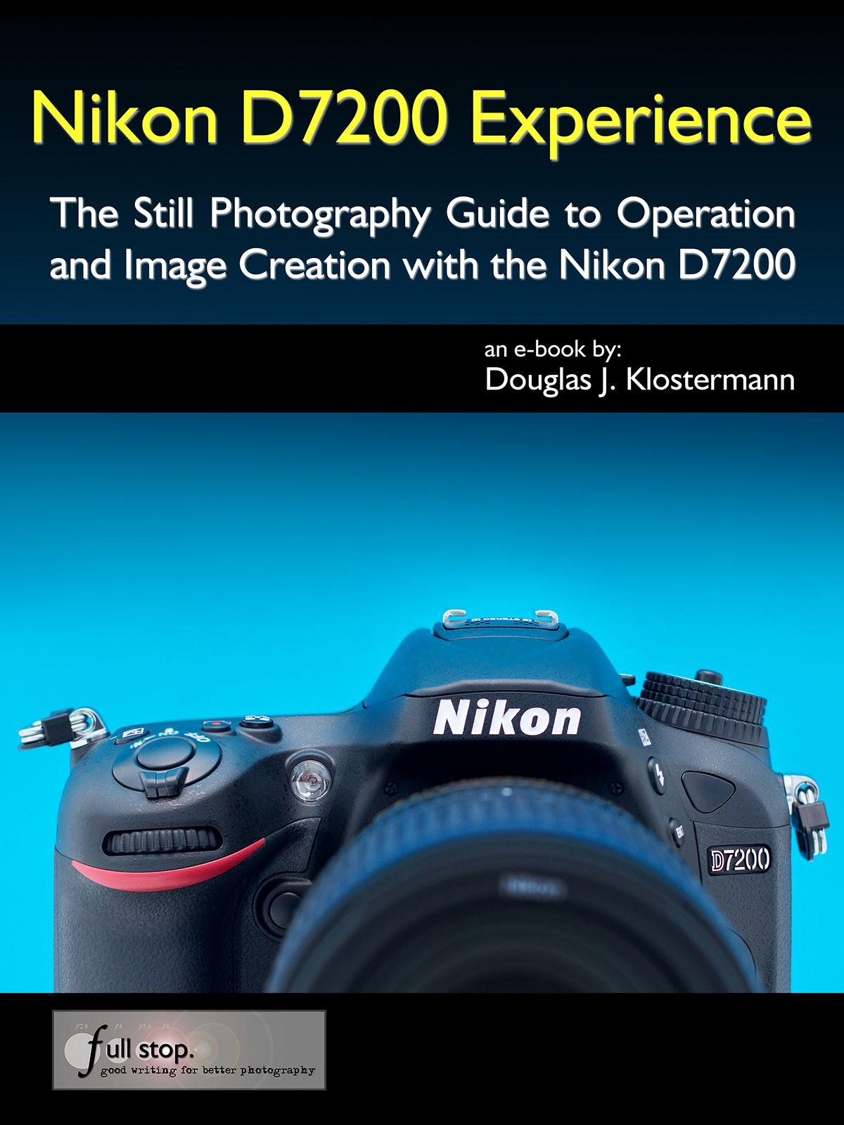 Nikon D800 Settings Spreadsheet Intended For Nikon D7200 Experience  The Still Photography Guide To Operation