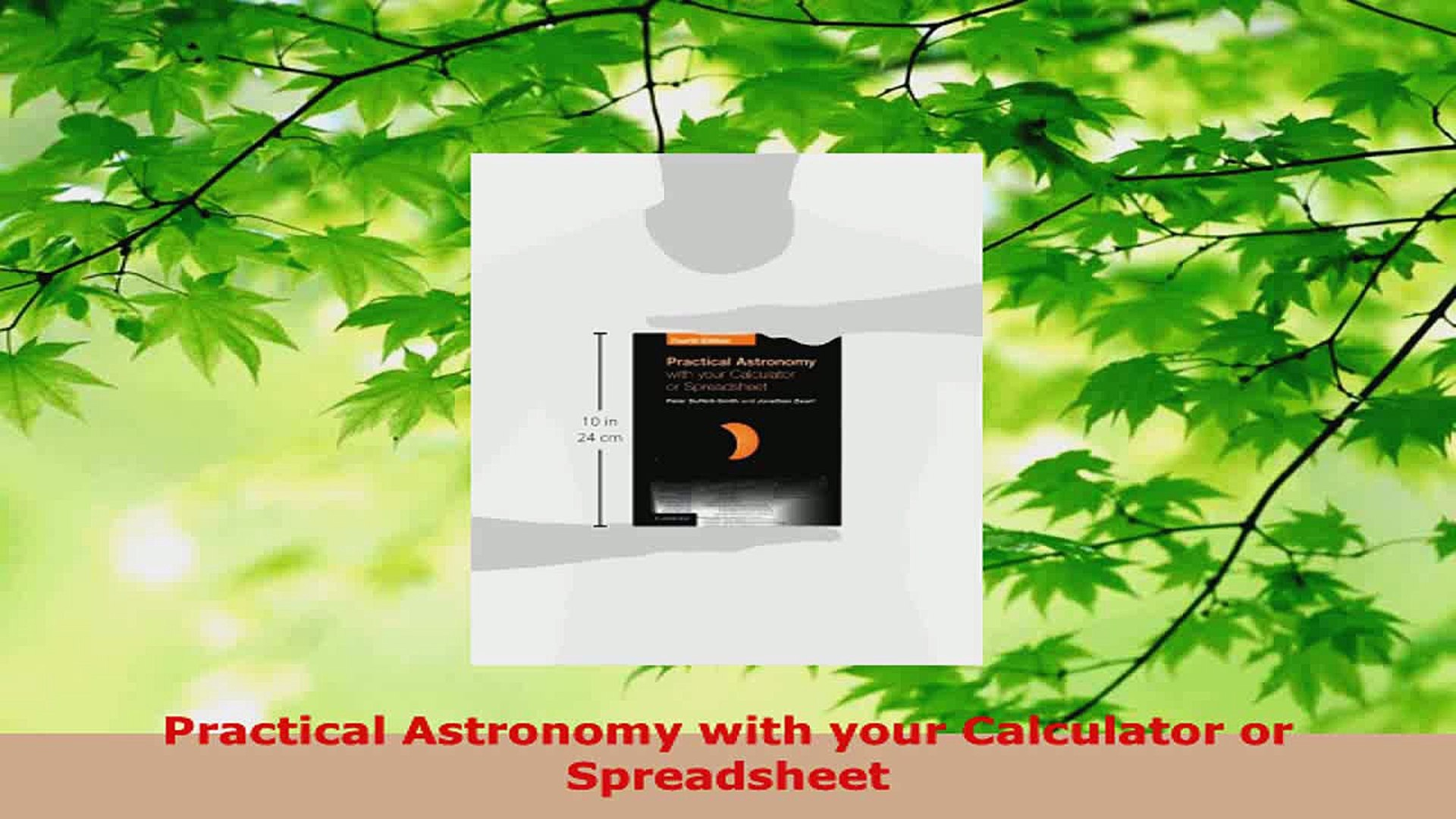 Practical Astronomy With Your Calculator Or Spreadsheet Within Read Practical Astronomy With Your Calculator Or Spreadsheet Ebooks