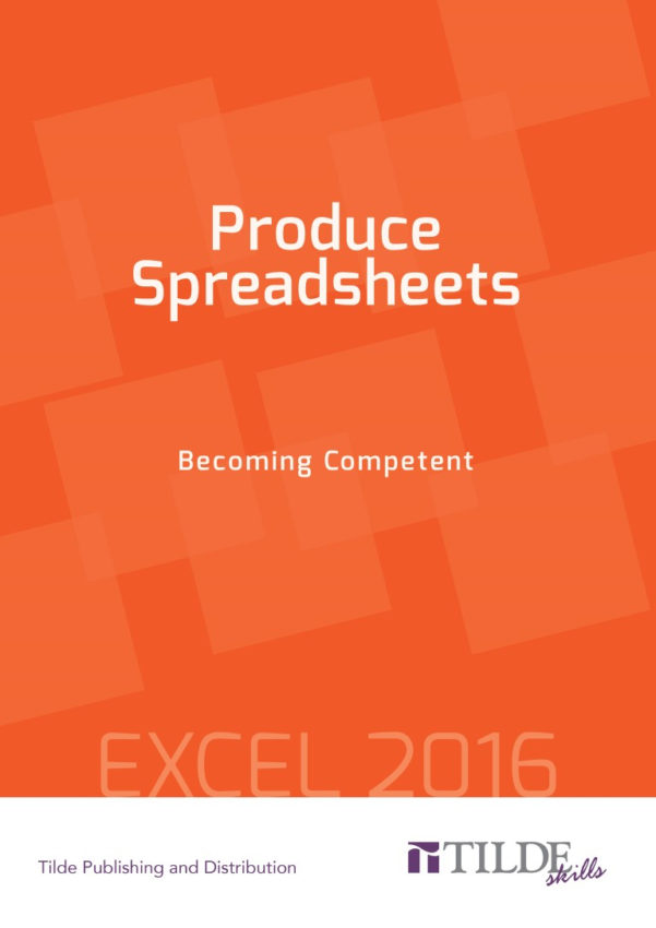 Produce Spreadsheets For Produce Spreadsheets  Becoming Competent : Excel 2016