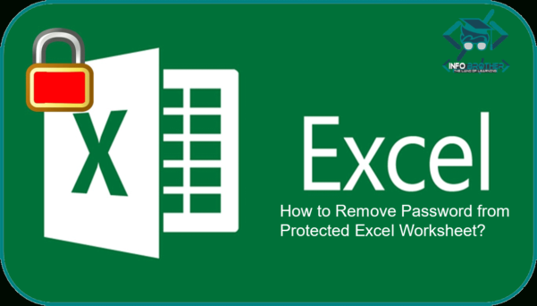 Remove Password From Excel Spreadsheet Inside How To Remove Password From Protected Excel Sheet? – Infobrother