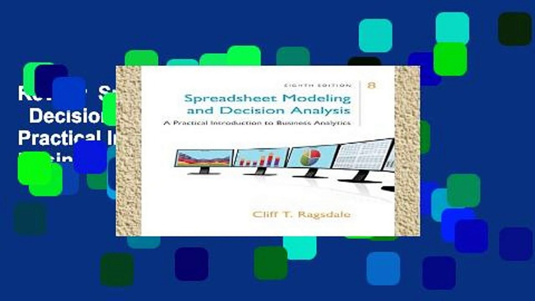Spreadsheet Modeling With Review Spreadsheet Modeling Decision Analysis: A Practical