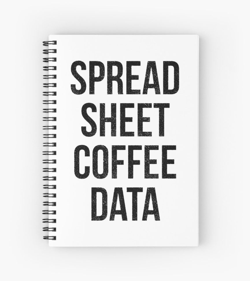 "Spreadsheet Notebook Intended For Spreadsheet Coffee Data"" Spiral Notebookscurtis Cunningham"