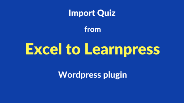 Spreadsheet Wordpress Plugin Throughout Excel Spreadsheet  Learnpress : Quiz Import Made Easy