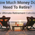 Ultimate Retirement Calculator Life Spreadsheet Regarding Ultimate Retirement Calculator