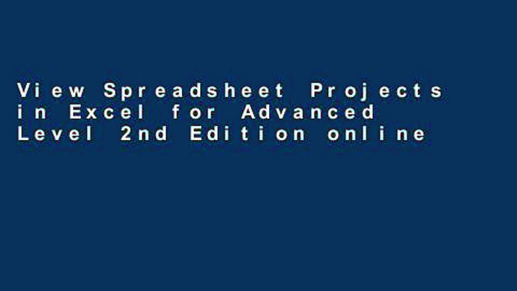 View Spreadsheet Online In View Spreadsheet Projects In Excel For Advanced Level 2Nd Edition