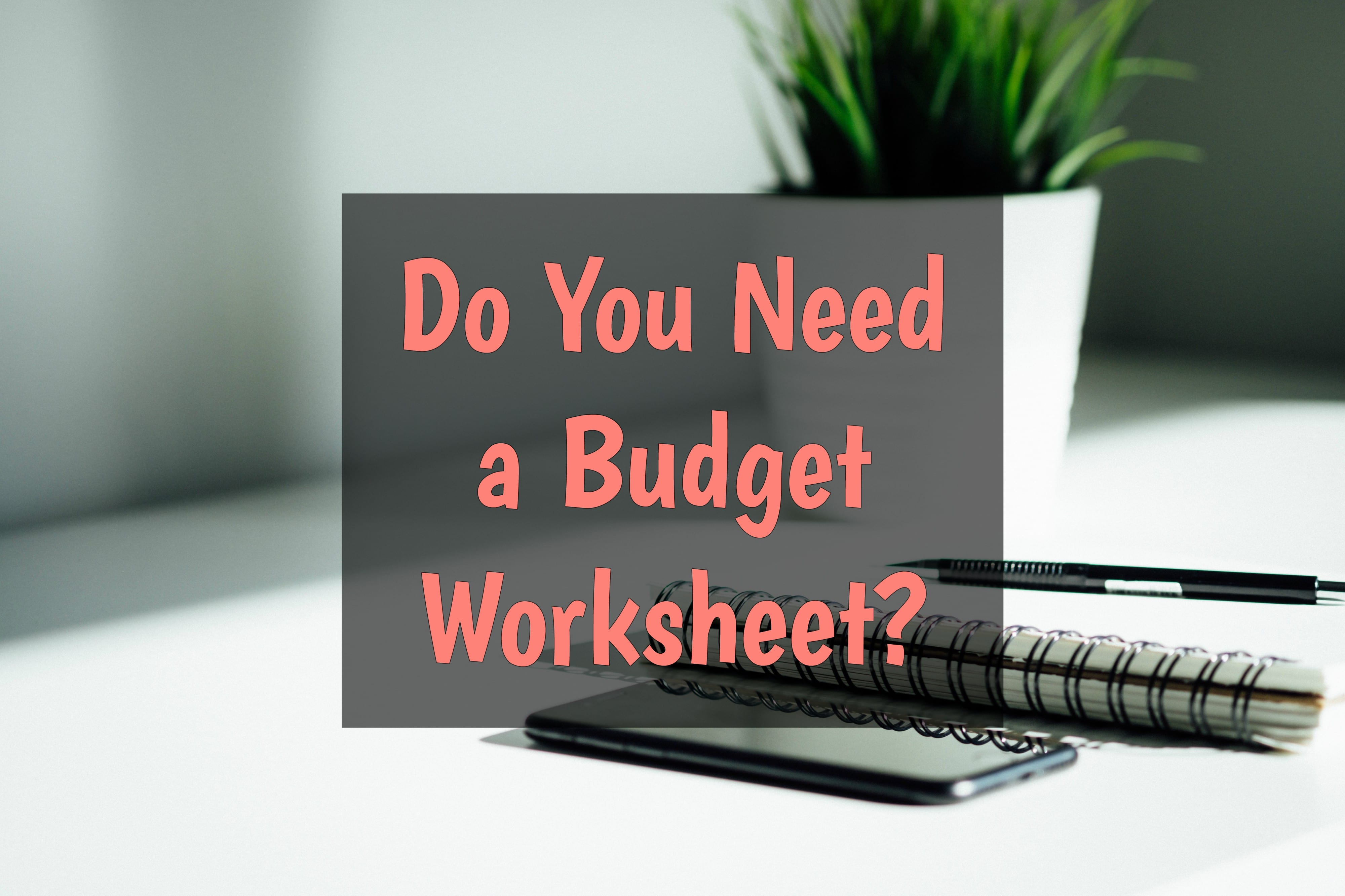 You Need A Budget Spreadsheet For Do You Need A Budget Worksheet?  Real Money Robert